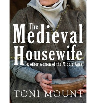 Book Review:  The Medieval Housewife and Other Women of the Middle Ages Medieval-housewife-book-cover