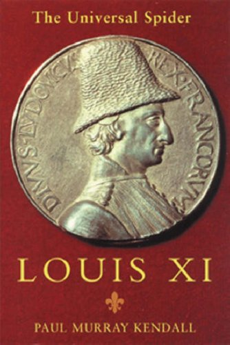 Louis XI:  The Universal Spider by Paul Murray Kendall Louis-xi-book-cover